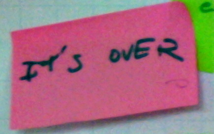 post it saying its' over